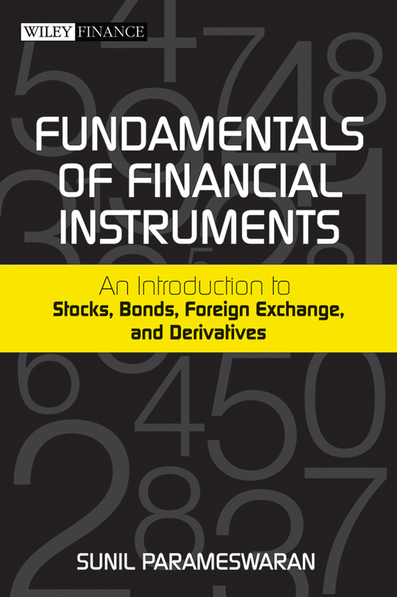 Sunil Parameswaran Fundamentals of Financial Instruments. An Introduction to Stocks, Bonds, Foreign Exchange, and Derivatives fundamentals of physics extended 9th edition international student version with wileyplus set
