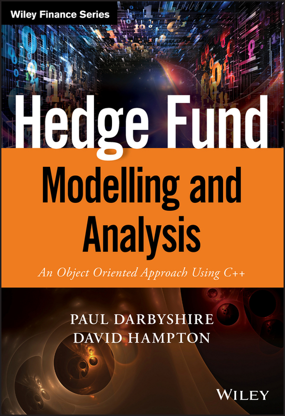David  Hampton Hedge Fund Modelling and Analysis. An Object Oriented Approach Using C++ risk analysis and management