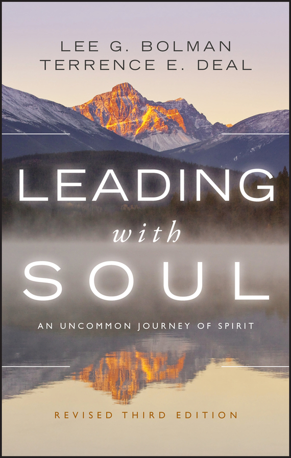 Lee Bolman G. Leading with Soul. An Uncommon Journey of Spirit ISBN: 9781118067345 a new lease of death