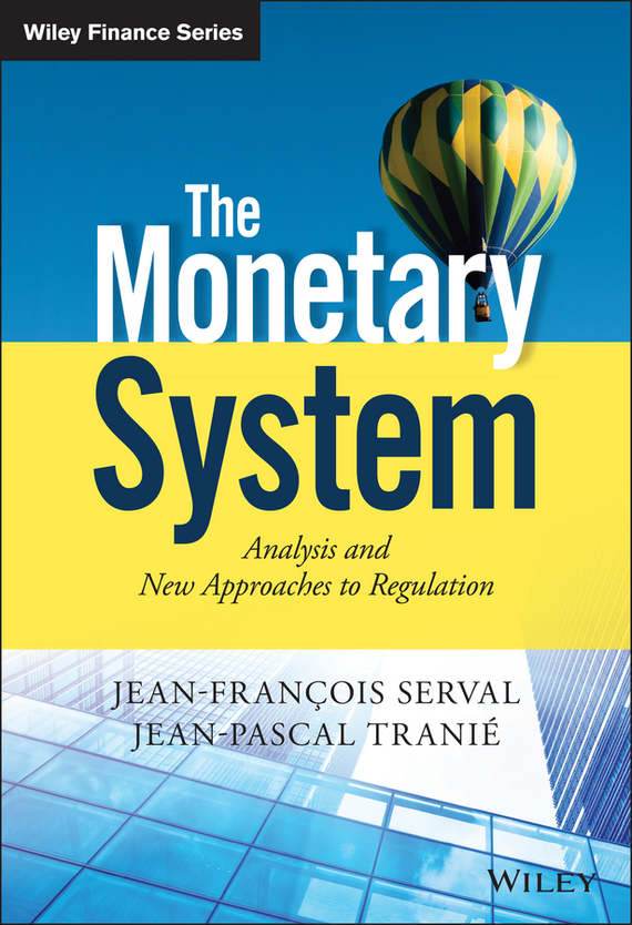 Jean-François Serval The Monetary System. Analysis and New Approaches to Regulation the price regulation of