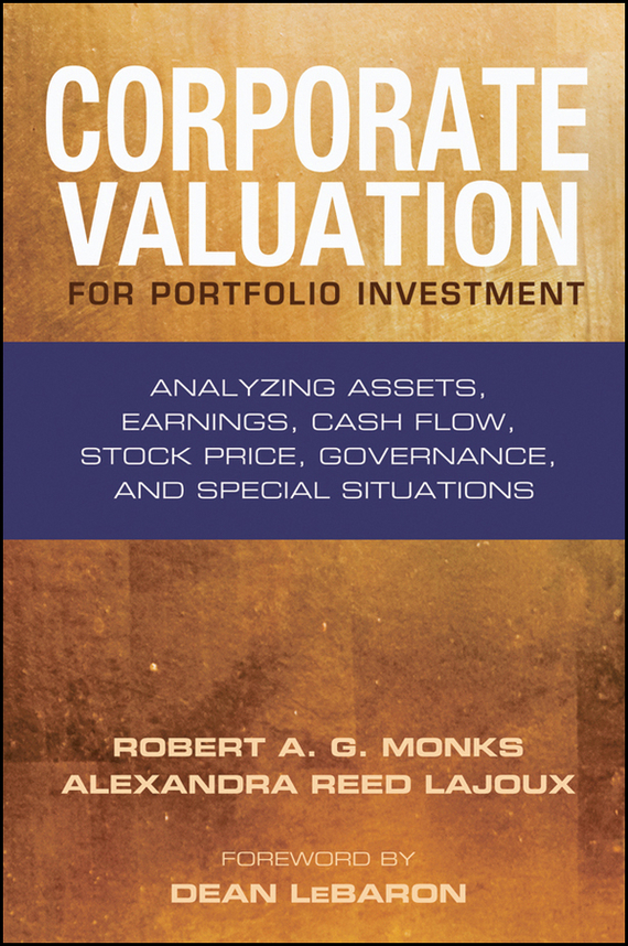 Robert Monks A.G. Corporate Valuation for Portfolio Investment. Analyzing Assets, Earnings, Cash Flow, Stock Price, Governance, and Special Situations corporate governance audit quality and opportunistic earnings