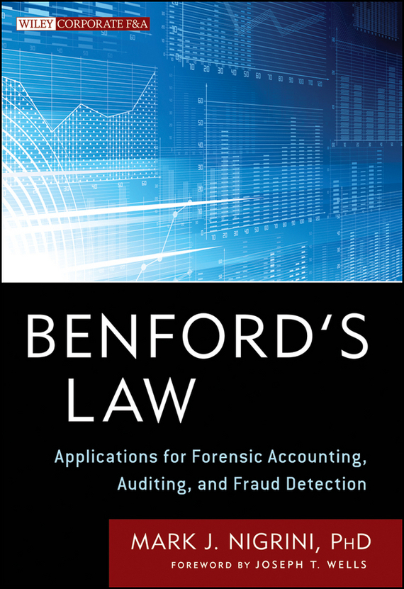 Mark  Nigrini Benford's Law. Applications for Forensic Accounting, Auditing, and Fraud Detection the law and the lady