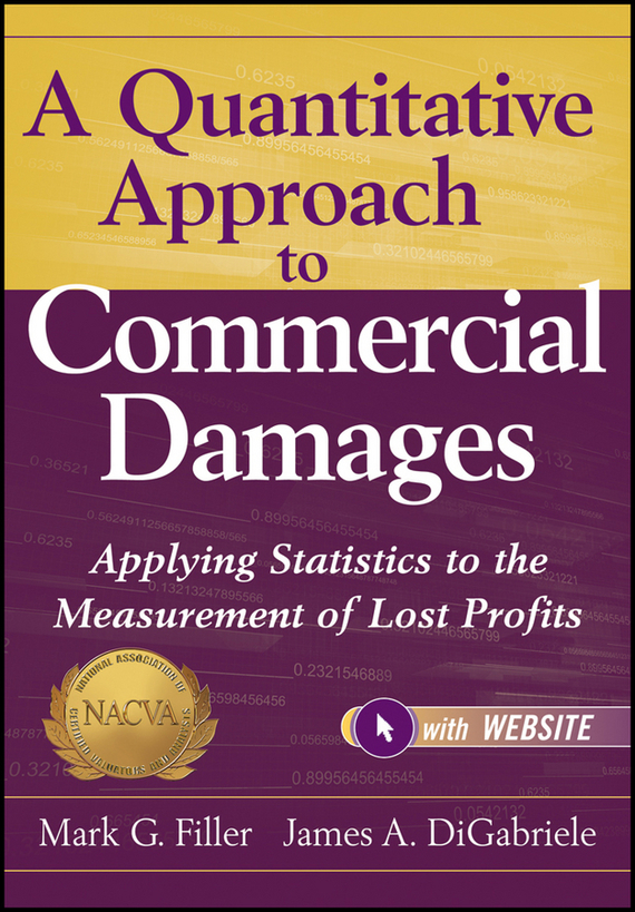 Mark Filler G. A Quantitative Approach to Commercial Damages. Applying Statistics to the Measurement of Lost Profits