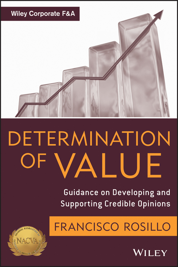 Frank  Rosillo Determination of Value. Appraisal Guidance on Developing and Supporting a Credible Opinion hepatoprotective activity appraisal in vivo in vitro evaluations