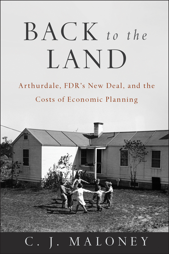 C. Maloney J Back to the Land. Arthurdale, FDR's New Deal, and the Costs of Economic Planning шагомер omron hj 203 ed orange page 1