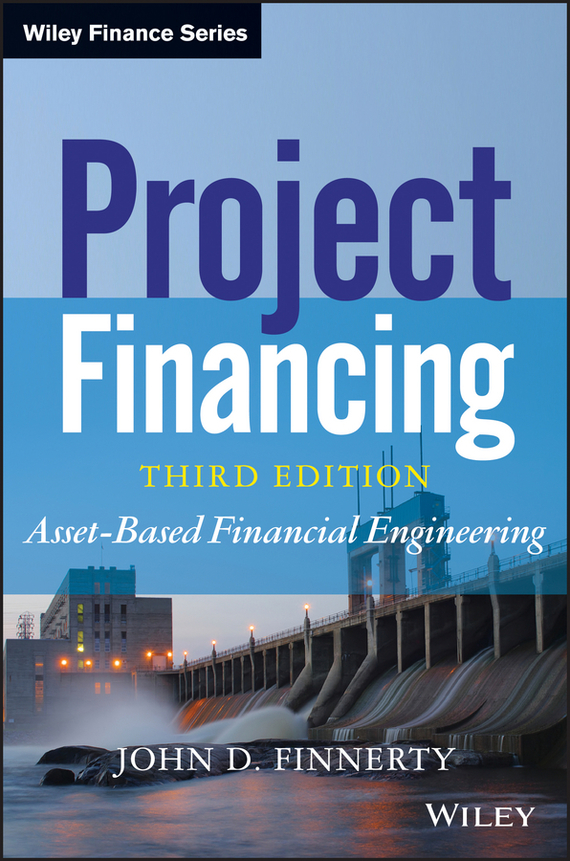 John Finnerty D. Project Financing. Asset-Based Financial Engineering термопот convito wb 16