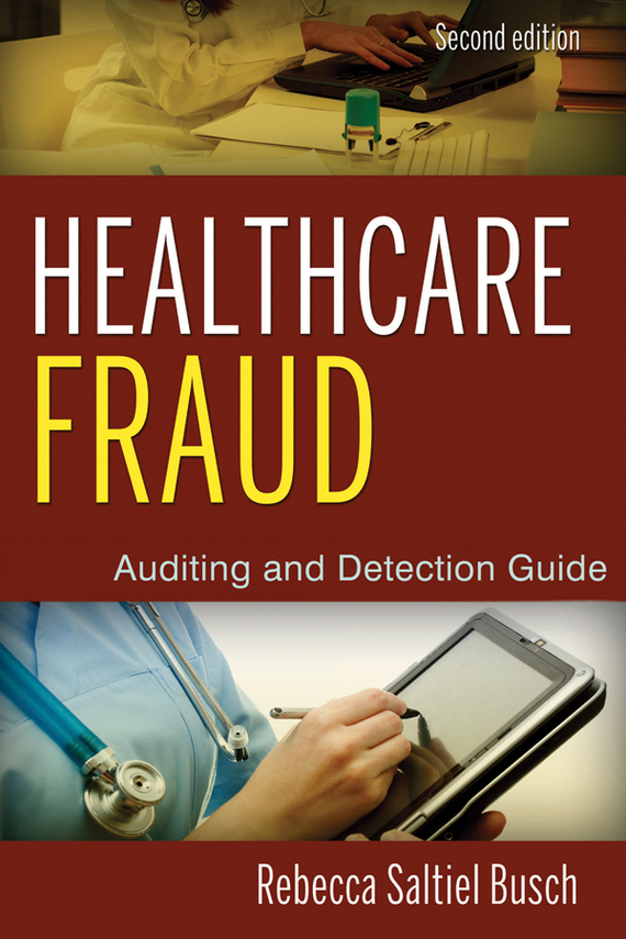 Rebecca Busch S. Healthcare Fraud. Auditing and Detection Guide howard r davia management accountant s guide to fraud discovery and control
