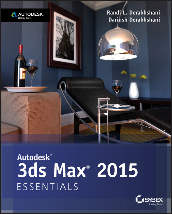 Dariush Derakhshani Autodesk 3ds Max 2015 Essentials. Autodesk Official Press real time gpu based 3d ultrasound reconstruction and visualization