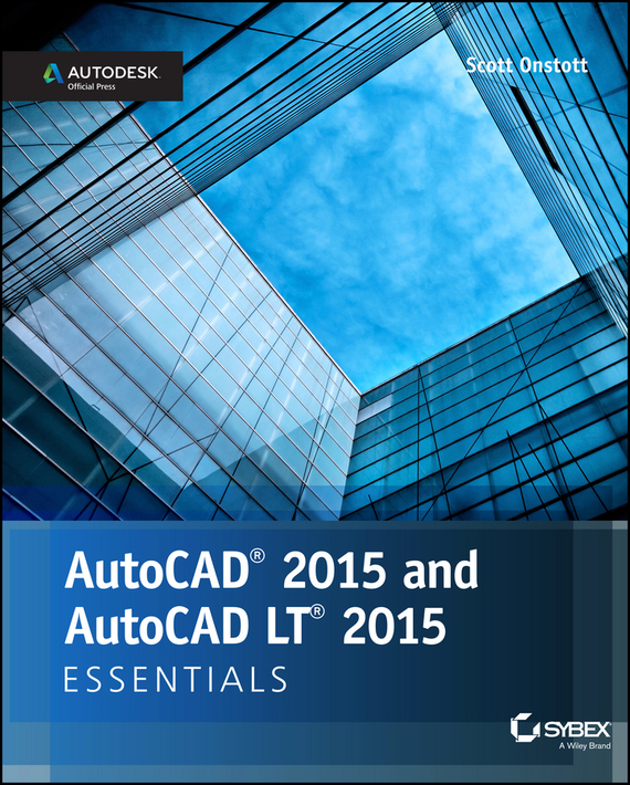 AutoCAD 2015 and AutoCAD LT 2015 Essentials. Autodesk Official Press