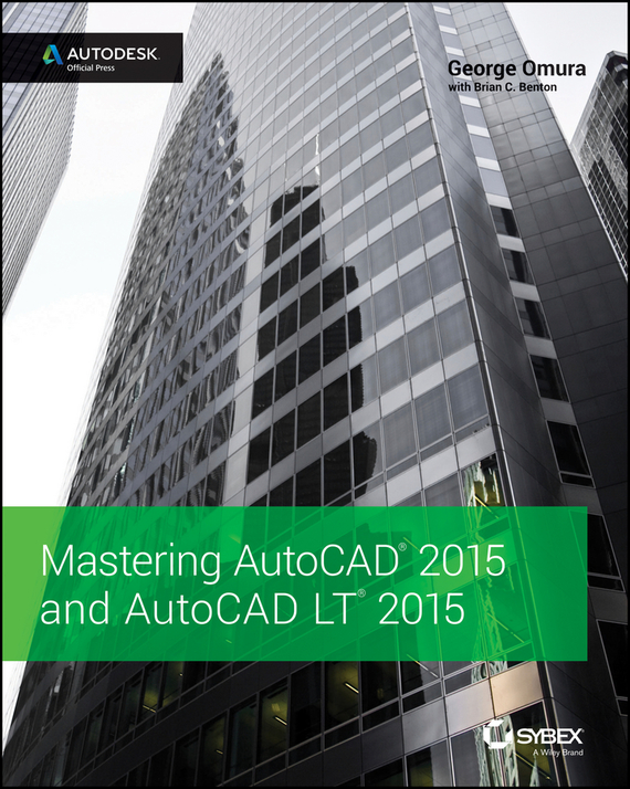George  Omura Mastering AutoCAD 2015 and AutoCAD LT 2015. Autodesk Official Press chris wormell george and the dragon