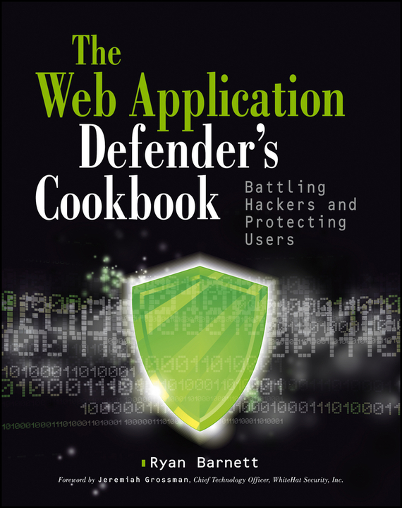 Jeremiah  Grossman Web Application Defender's Cookbook. Battling Hackers and Protecting Users robust watermarking and its applications to communication problems