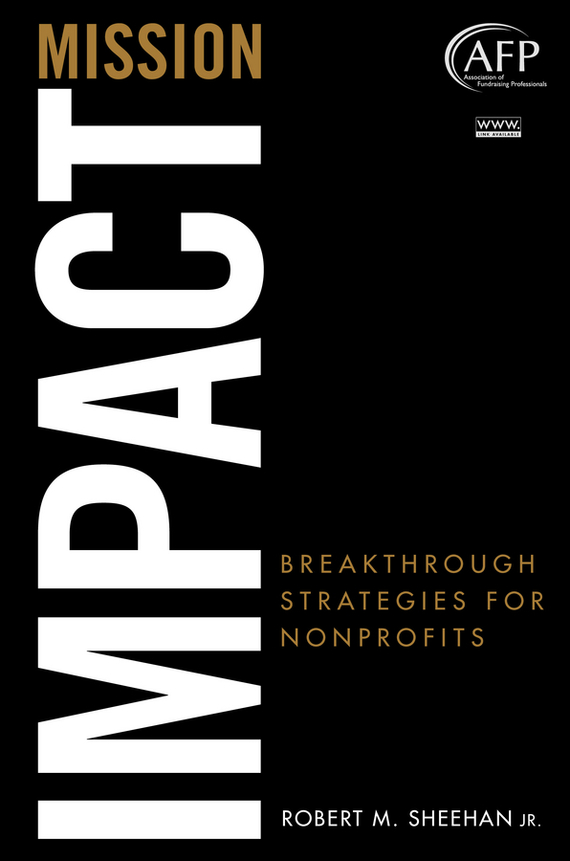 Robert Sheehan M. Mission Impact. Breakthrough Strategies for Nonprofits the oxford handbook of strategy implementation