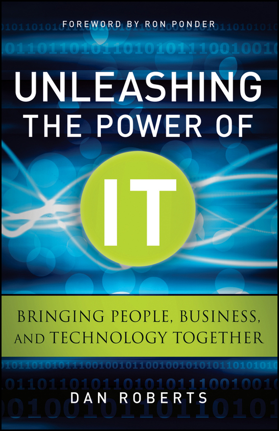 Dan Roberts Unleashing the Power of IT. Bringing People, Business, and Technology Together demystifying learning traps in a new product innovation process