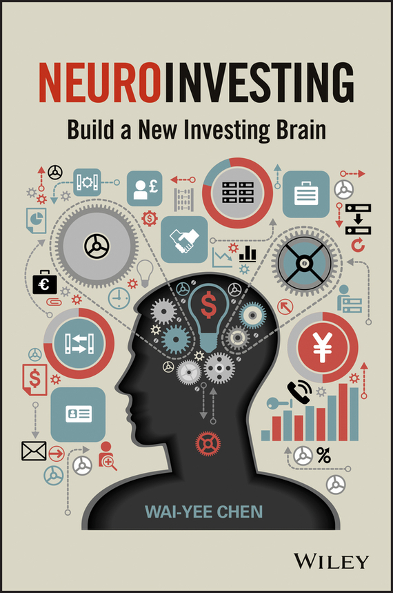 Wai-Yee Chen NeuroInvesting. Build a New Investing Brain r herman paul the hip investor make bigger profits by building a better world