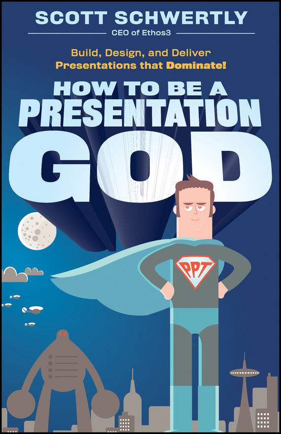 Scott  Schwertly How to be a Presentation God. Build, Design, and Deliver Presentations that Dominate the law of god an introduction to orthodox christianity на английском языке