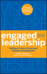 Clint  Swindall - Engaged Leadership. Building a Culture to Overcome Employee Disengagement