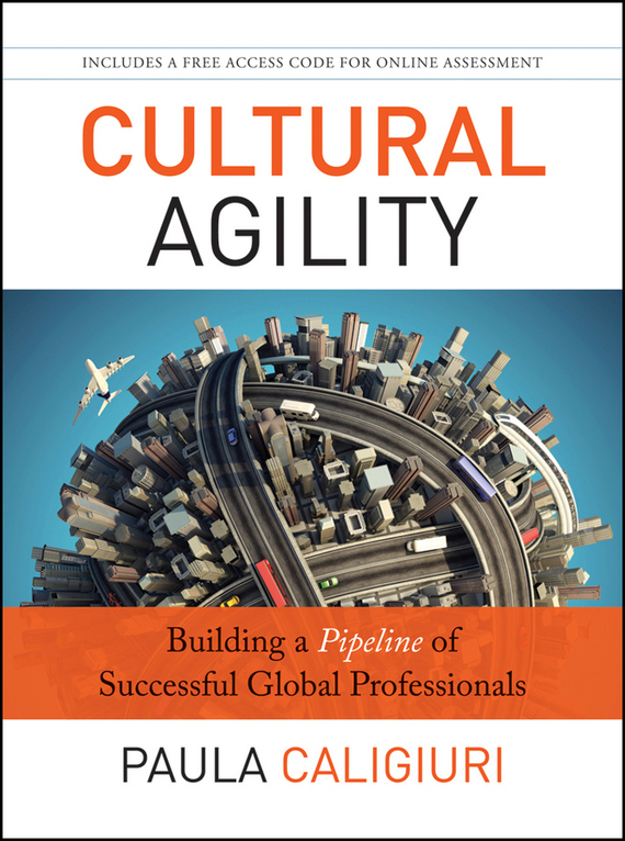 Paula Caligiuri Cultural Agility. Building a Pipeline of Successful Global Professionals bendix carstensen comparing clinical measurement methods a practical guide