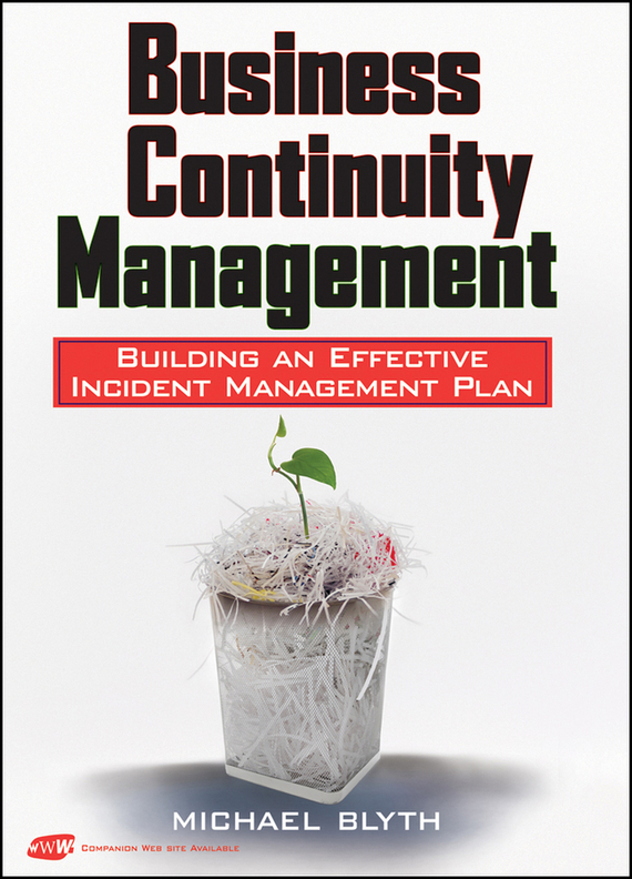 Michael Blyth Business Continuity Management. Building an Effective Incident Management Plan