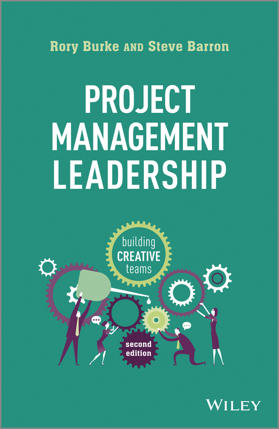 Rory Burke Project Management Leadership. Building Creative Teams reliable project management