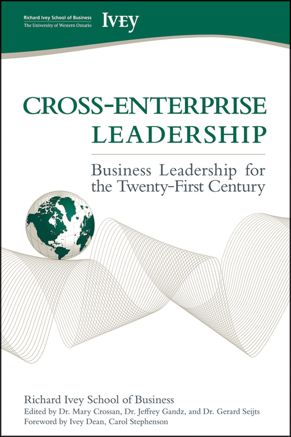 Carol  Stephenson Cross-Enterprise Leadership. Business Leadership for the Twenty-First Century teresian leadership a historical analysis