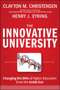 Clayton Christensen M. - The Innovative University. Changing the DNA of Higher Education from the Inside Out