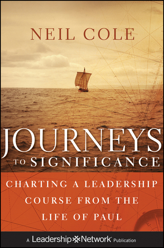 Neil Cole Journeys to Significance. Charting a Leadership Course from the Life of Paul ISBN: 9781118005439 a new lease of death
