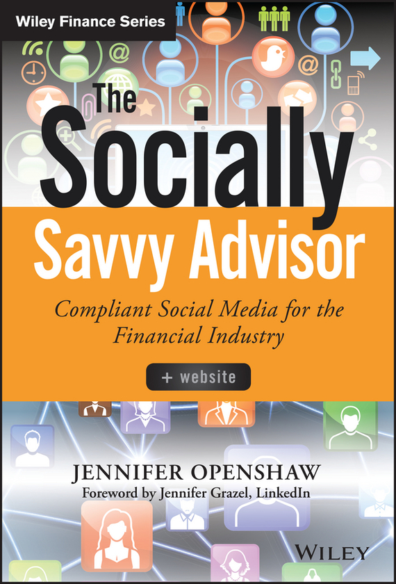 Jennifer Openshaw The Socially Savvy Advisor + Website. Compliant Social Media for the Financial Industry finance and investments