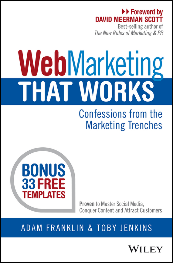 Adam  Franklin Web Marketing That Works. Confessions from the Marketing Trenches avinash kaushik web analytics 2 0 the art of online accountability and science of customer centricity