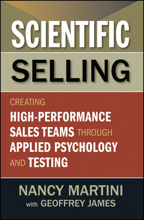Nancy Martini Scientific Selling. Creating High Performance Sales Teams through Applied Psychology and Testing 1 piece sales men