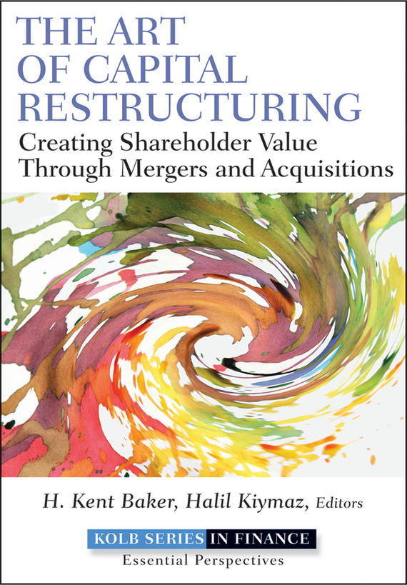 Halil Kiymaz The Art of Capital Restructuring. Creating Shareholder Value through Mergers and Acquisitions ISBN: 9781118030332 building social capital as a community development strategy