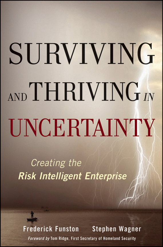Frederick Funston Surviving and Thriving in Uncertainty. Creating The Risk Intelligent Enterprise ISBN: 9780470617472