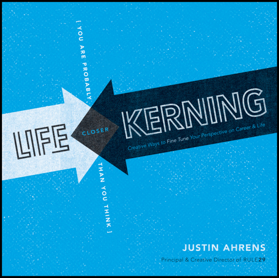 Justin Ahrens Life Kerning. Creative Ways to Fine Tune Your Perspective on Career and Life creative life buoy pattern square shape flax pillowcase without pillow inner