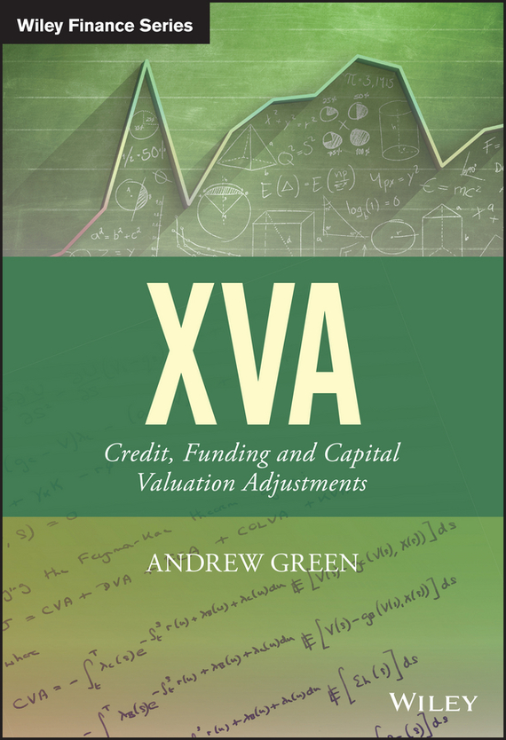 Andrew Green XVA. Credit, Funding and Capital Valuation Adjustments