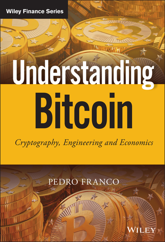 Pedro  Franco Understanding Bitcoin. Cryptography, Engineering and Economics norman god that limps – science and technology i n the eighties