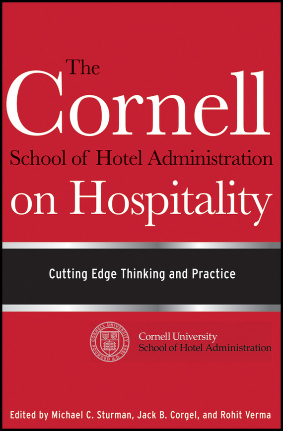 Rohit Verma The Cornell School of Hotel Administration on Hospitality. Cutting Edge Thinking and Practice ISBN: 9781118016206 hospitality management and health tourism in india