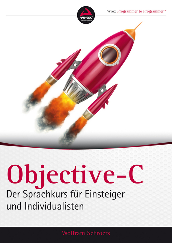 Wolfram Schroers Objective-C. Der Sprachkurs für Einsteiger und Individualisten jugend ohne gott