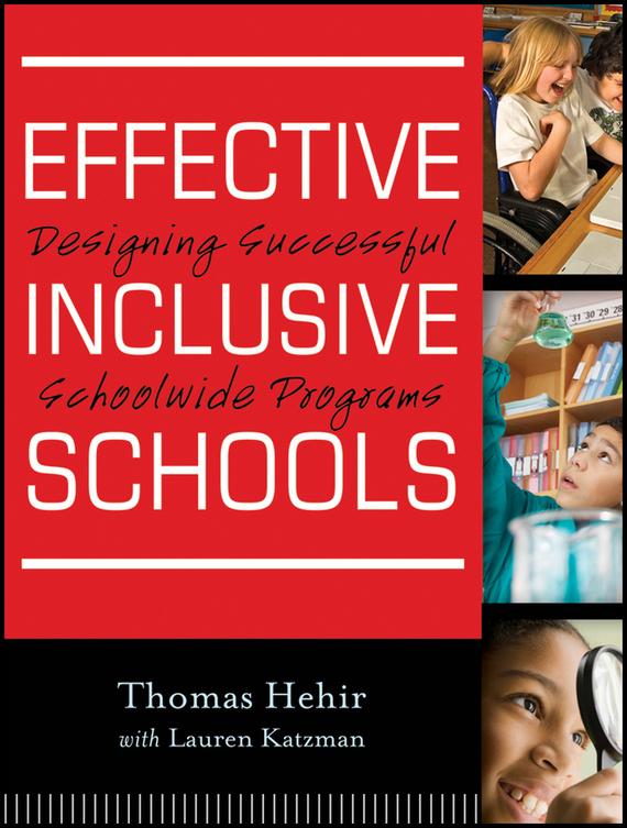 Thomas Hehir Effective Inclusive Schools. Designing Successful Schoolwide Programs developing schools in a conflict free environment