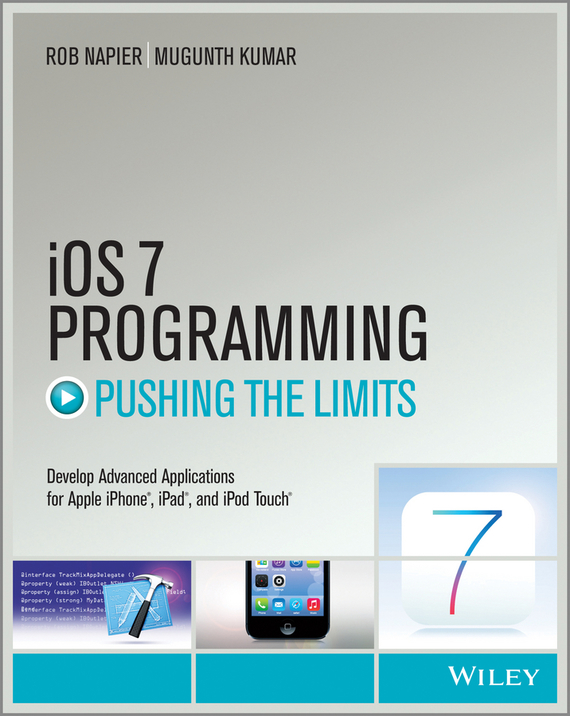 Rob Napier iOS 7 Programming Pushing the Limits. Develop Advance Applications for Apple iPhone, iPad, and iPod Touch high quality new for 7 inch xc pg0700 203 fpc a0 touch screen digitizer sensor replacement parts free shipping
