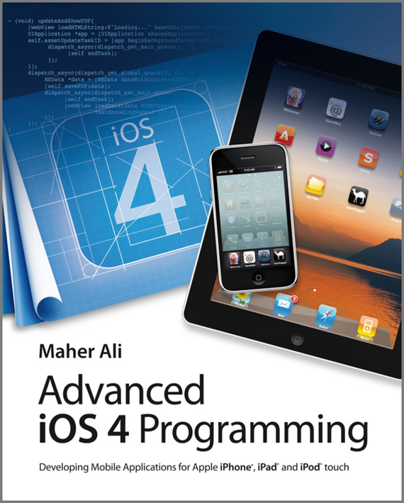 Maher Ali Advanced iOS 4 Programming. Developing Mobile Applications for Apple iPhone, iPad, and iPod touch new tablet for ipad 2 a1376 a1395 a1397 a1396 lcd assembly screen display touch panel