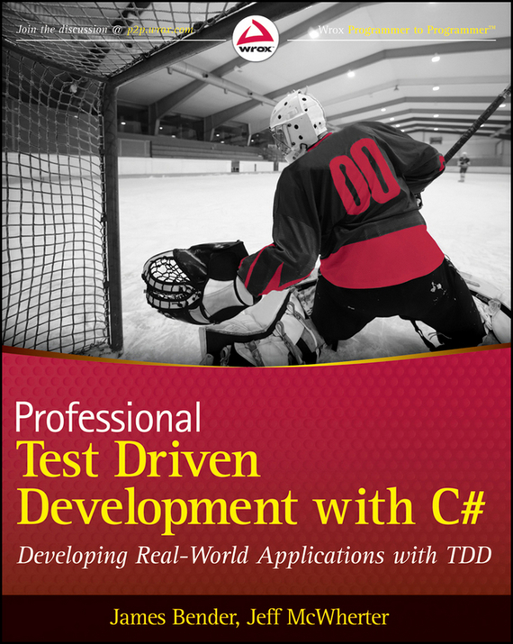 Jeff  McWherter Professional Test Driven Development with C#. Developing Real World Applications with TDD driven to distraction