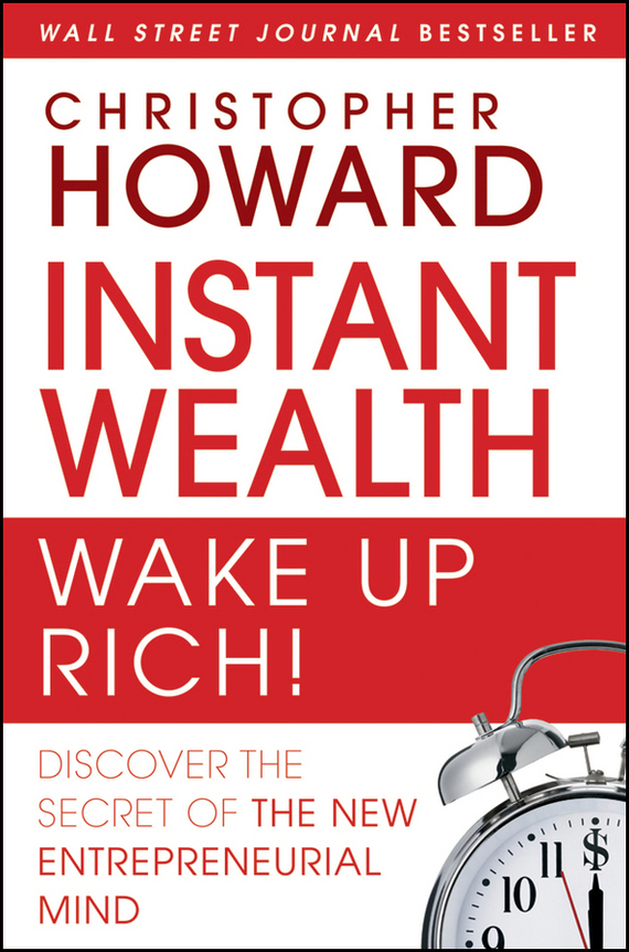 Christopher  Howard Instant Wealth Wake Up Rich!. Discover The Secret of The New Entrepreneurial Mind twister family board game that ties you up in knots