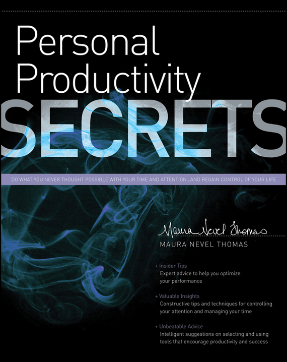 Maura Thomas Nevel Personal Productivity Secrets. Do what you never thought possible with your time and attention.. and regain control of your life jo simpson the restless executive reclaim your values love what you do and lead with purpose