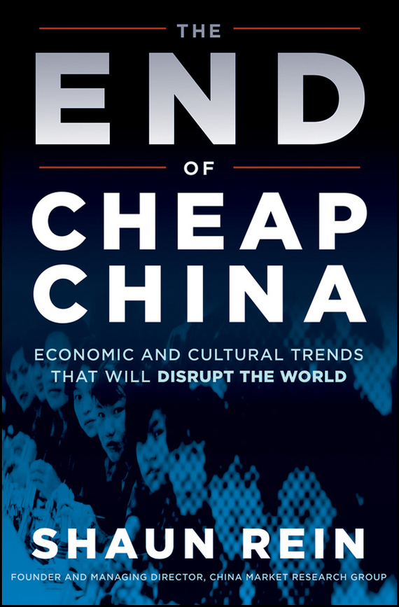 Shaun  Rein The End of Cheap China. Economic and Cultural Trends that Will Disrupt the World the failure of economic nationalism in slovenia s transition