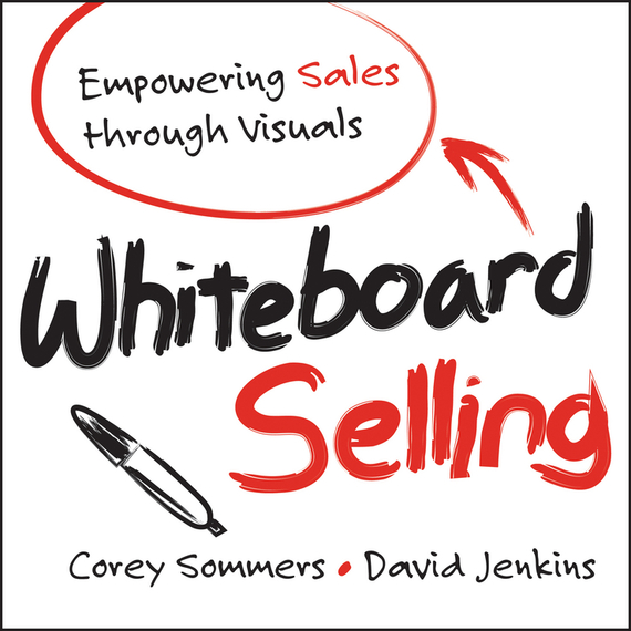 David  Jenkins Whiteboard Selling. Empowering Sales Through Visuals купить