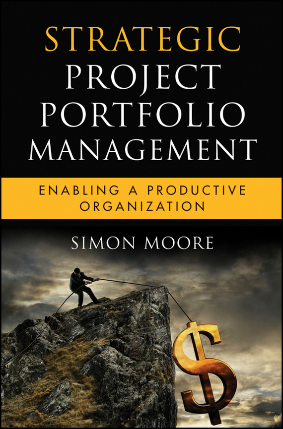 Simon Moore Strategic Project Portfolio Management. Enabling a Productive Organization global and transnational business strategy and management page 2