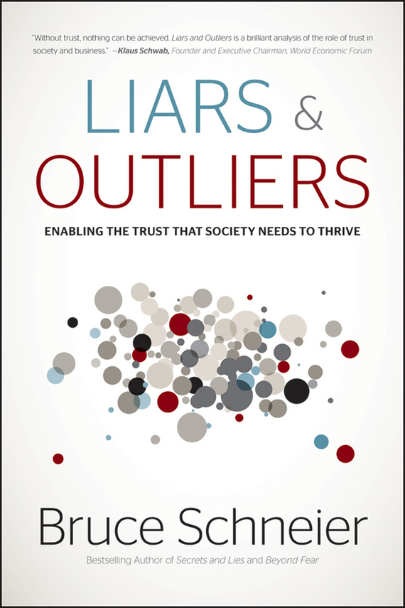 Bruce Schneier Liars and Outliers. Enabling the Trust that Society Needs to Thrive bruce schneier carry on sound advice from schneier on security