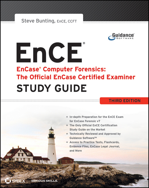 Steve  Bunting EnCase Computer Forensics -- The Official EnCE. EnCase Certified Examiner Study Guide david coleman d cwna certified wireless network administrator official study guide exam pw0 104