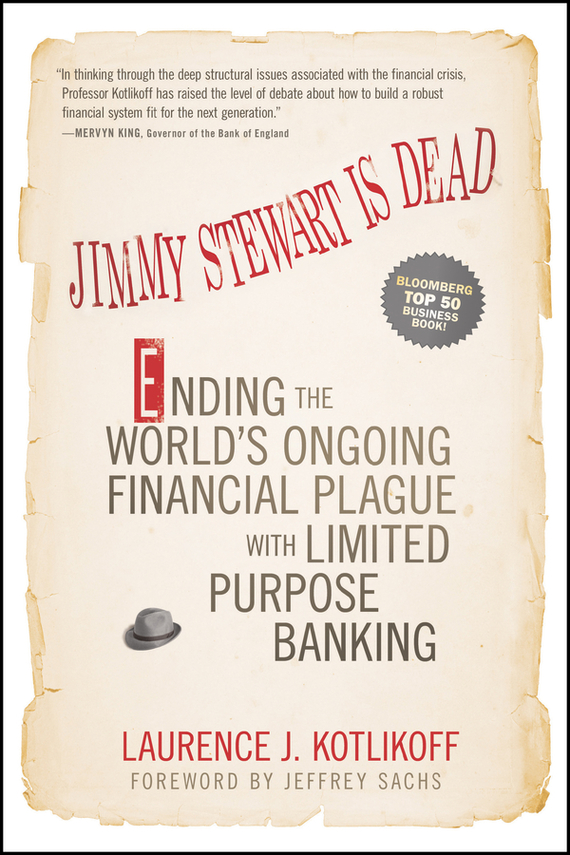 Laurence Kotlikoff J. Jimmy Stewart Is Dead. Ending the World's Ongoing Financial Plague with Limited Purpose Banking rod stewart rod stewart every picture tells a story 180 gr