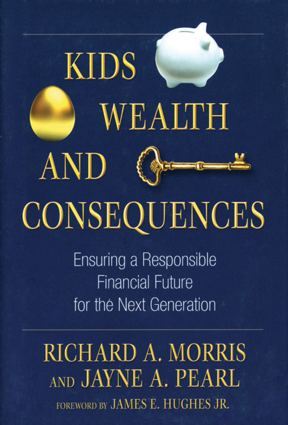 James E. Hughes, Jr. Kids, Wealth, and Consequences. Ensuring a Responsible Financial Future for the Next Generation james milton a good turn of phrase phrasal verbs