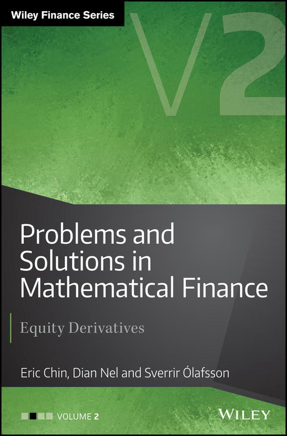 Eric Chin Problems and Solutions in Mathematical Finance. Equity Derivatives, Volume 2 moorad choudhry fixed income securities and derivatives handbook